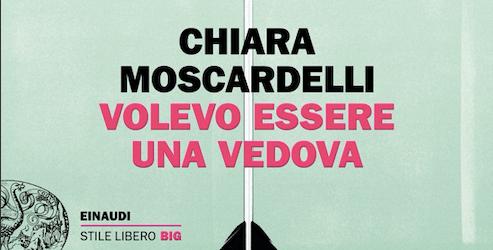 Chiara-Moscardelli---Volevo-essere-una-vedova---Einaudi