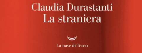 Claudia-Durastanti---La-straniera---La-nave-di-Teseo