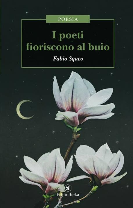 """Fabio-Squeo---""""I-poeti-finiscono-al-buio""""-""""I-poeti-navigano-sulle-viole""""---Ed.-Bibliotheka---L'angolo-della-poesia"""