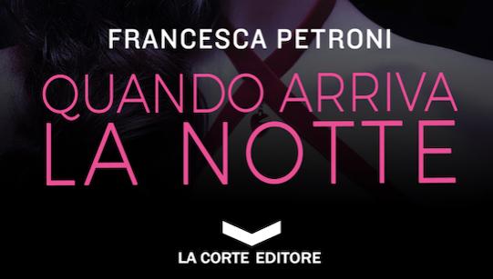 Francesca-Petroni---Quando-arriva-la-notte---La-Corte-Editore