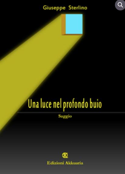 Giuseppe-Sterlino---Una-luce-nel-profondo-buio---Akkuaria---Le-recensioni-in--LIBRIrtà