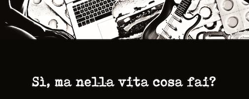 Gabriele Scarpelli - Si, ma nella vita cosa fai? - R&S Edizioni