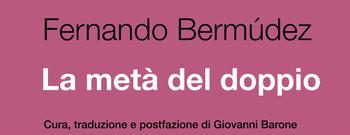 """L'attenta riflessione di Gianfranco Cefalì su """"La metà del doppio"""" di Fernando Bermúdez"""