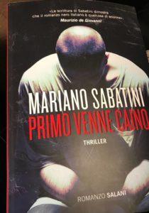 Mariano Sabatini in esclusiva concede l'intervista su Primo venne Caino - Le interviste - Le recensioni in LIBRIrtà