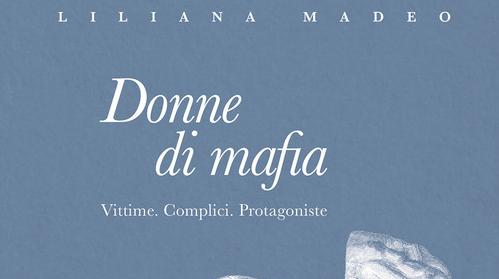 Liliana Madeo - Donne di mafia - Miraggi - Speciale giornata vittime della mafia