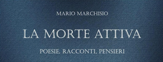 Mario Marchisio - La morte attiva - Aurora Boreale Edizioni