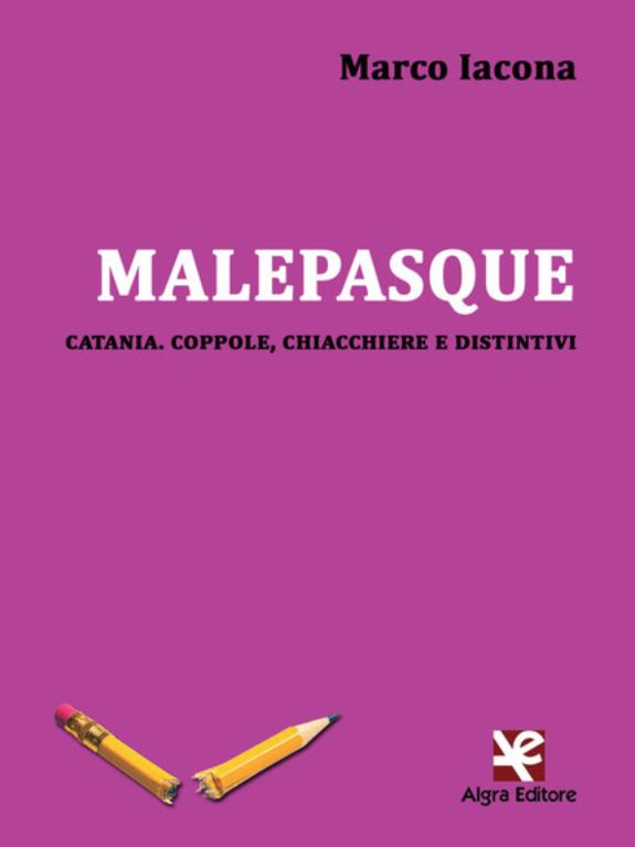 Marco-Iacona-e-le-sue-Malepasque-catanesi-pubblicate-per-Algra---L'intervista
